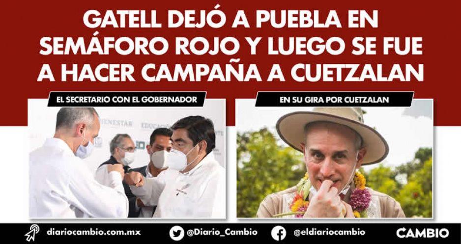 Gatell dejó a Puebla en semáforo rojo y luego se fue a hacer campaña a Cuetzalan