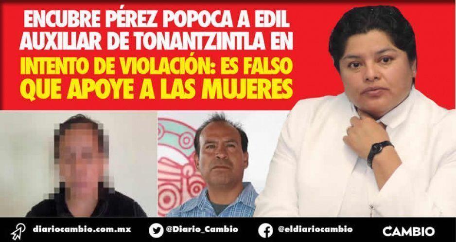 Encubre Pérez Popoca a edil auxiliar de Tonantzintla en intento de violación: es falso que apoye a las mujeres