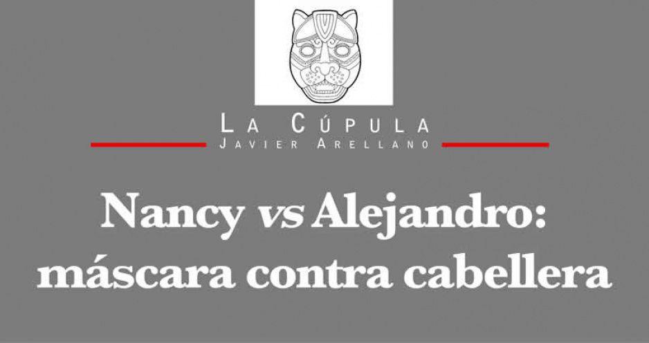 Nancy vs Alejandro: máscara contra cabellera