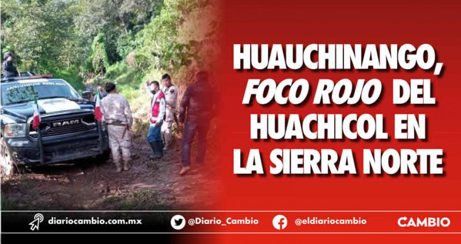 Huauchinango, foco rojo del huachicol en la Sierra Norte