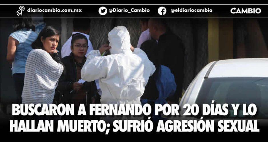 Buscaron a Fernando por 20 días y lo hallan muerto; sufrió agresión sexual
