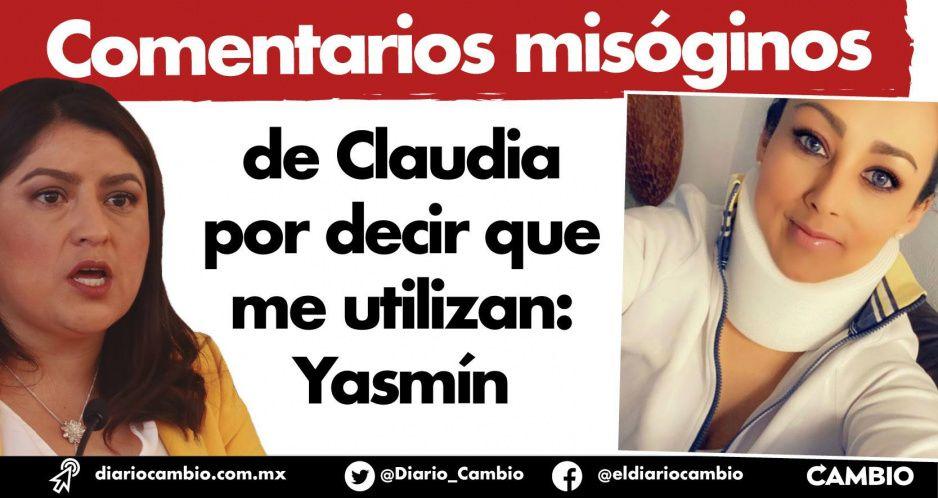 Comentarios misóginos de Claudia por decir que me utilizan: Yasmín