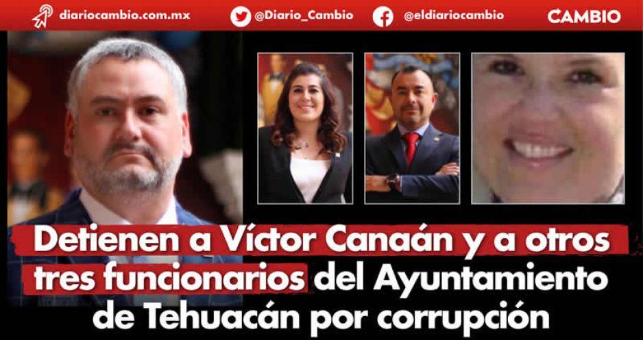Detienen a Víctor Canaán y a otros tres funcionarios del Ayuntamiento de Tehuacán por corrupción (VIDEO)