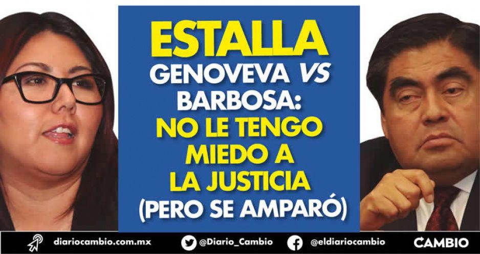 Estalla Genoveva vs Barbosa: no le tengo miedo a la justicia (pero se amparó)