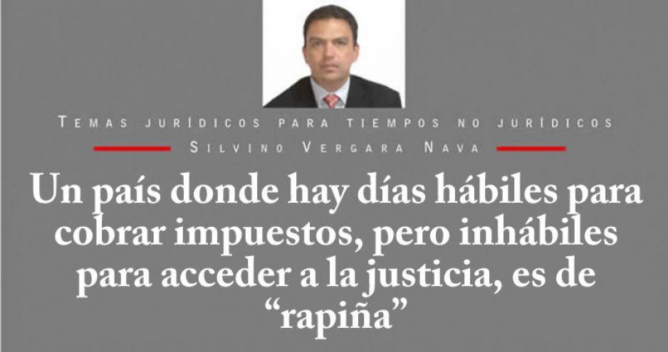 """Un país donde hay días hábiles para cobrar impuestos, pero inhábiles para acceder a la justicia, es de """"rapiña"""""""