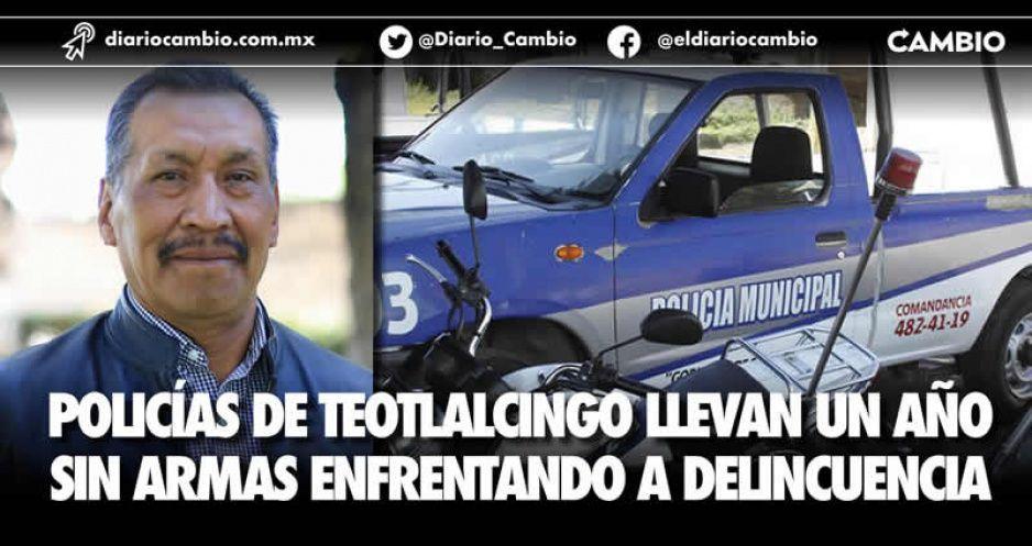 Policías de Teotlalcingo llevan un año sin armas enfrentando a delincuencia