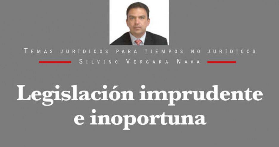 Legislación imprudente e inoportuna