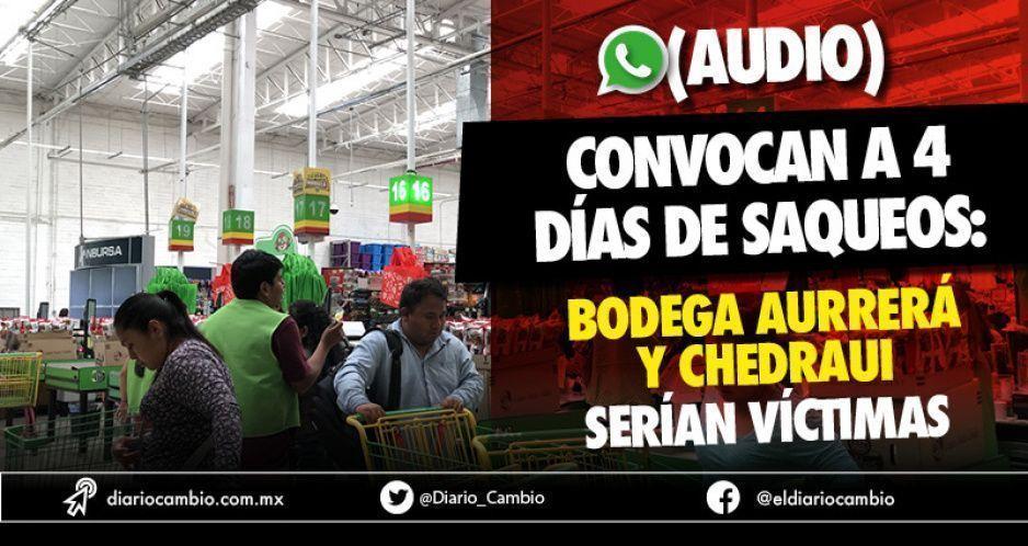 (AUDIO) Poblanos preparan La Purga: cuatro días de saqueos a supermercados como Aurrerá y Chedraui