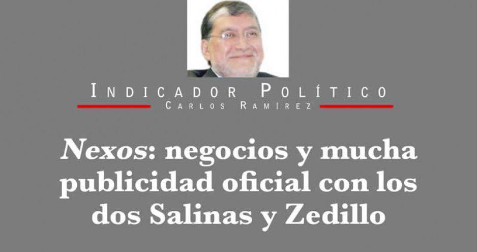 Nexos: negocios y mucha publicidad oficial con los dos Salinas y Zedillo