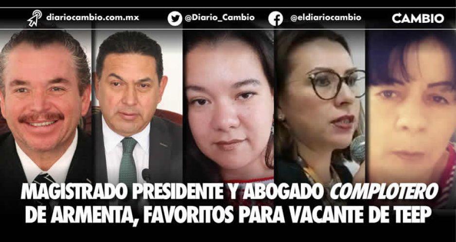 Magistrado presidente y abogado complotero de Armenta, favoritos para vacante de TEEP