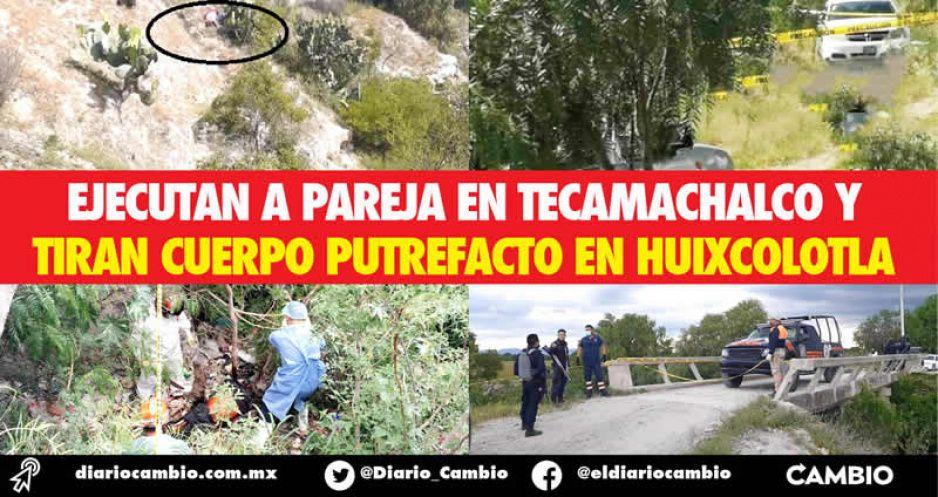 Ejecutan a pareja en Tecamachalco y tiran cuerpo putrefacto en Huixcolotla