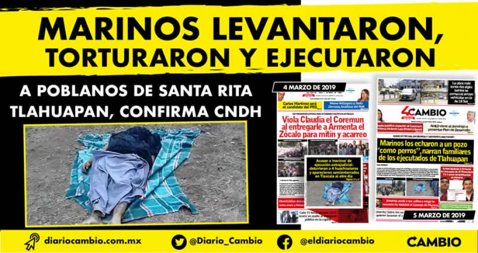 Marinos levantaron, torturaron y ejecutaron a poblanos de Santa Rita Tlahuapan, confirma CNDH