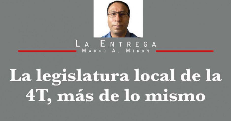 La legislatura local de la 4T, más de lo mismo