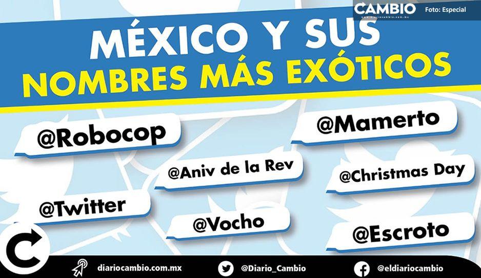 México y sus nombres más exóticos: Aniv de la Rev, Twitter, Escroto, Mamerto y Robocop