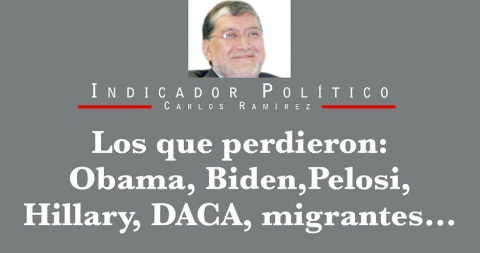 Los que perdieron: Obama, Biden, Pelosi, Hillary, DACA, migrantes…