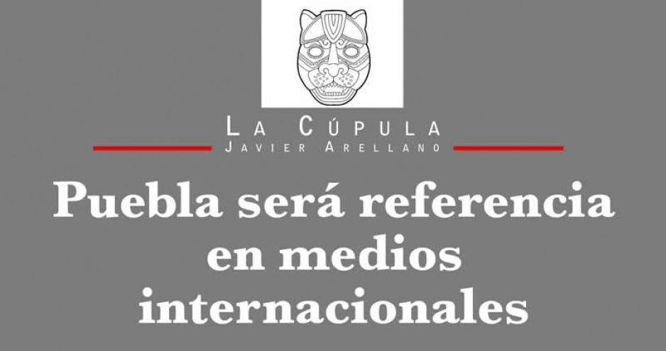 Puebla será referencia en medios internacionales