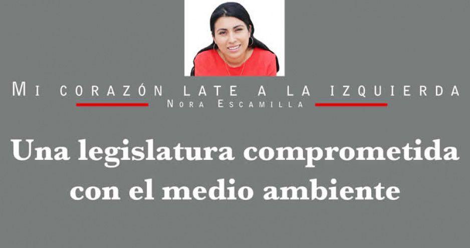 Una legislatura comprometida con el medio ambiente