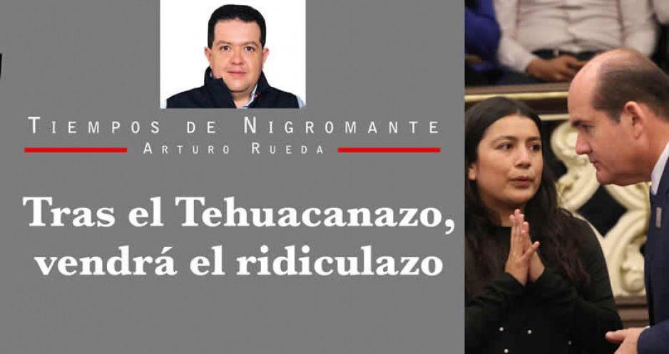 Tras el Tehuacanazo, vendrá el ridiculazo