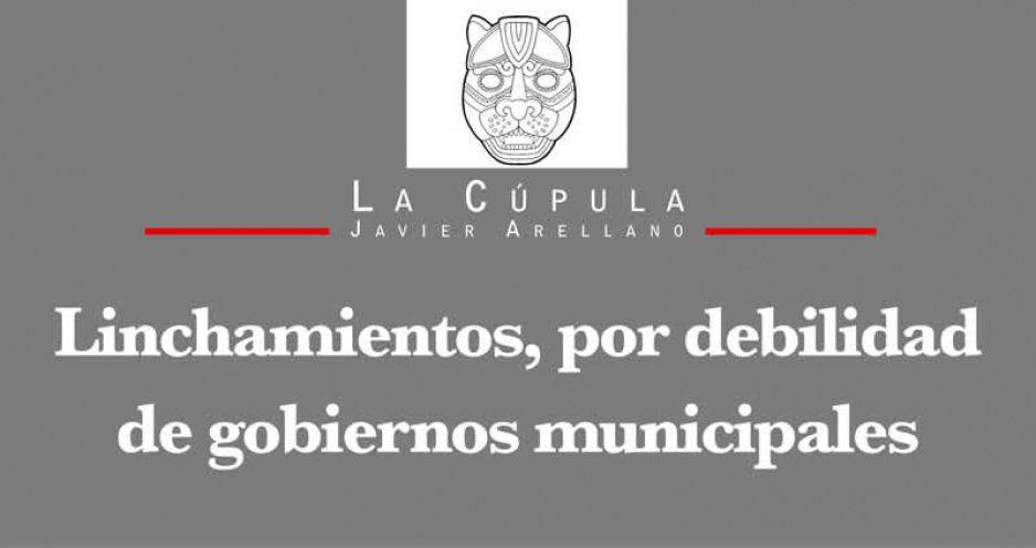 Linchamientos, por debilidad de gobiernos municipales