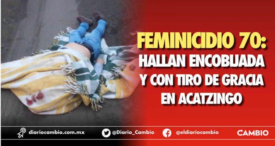 Feminicidio 70: hallan encobijada  y con tiro de gracia en Acatzingo