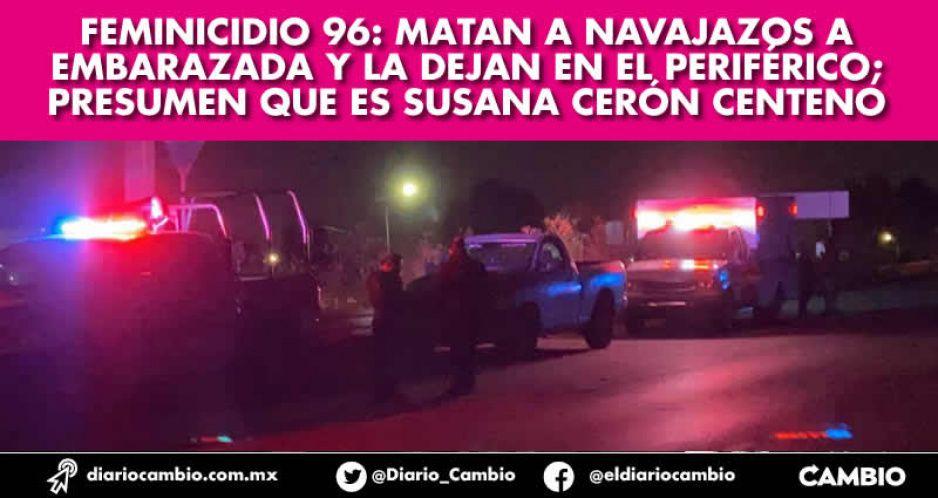 Feminicidio 96: matan a navajazos a embarazada y la dejan en el Periférico; presumen que es Susana Cerón Centeno