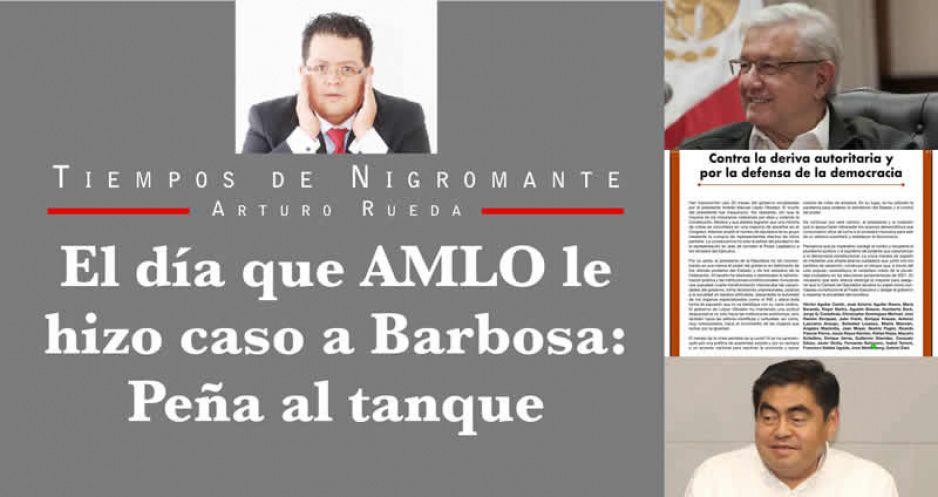 El día que AMLO le hizo caso a Barbosa: Peña al tanque