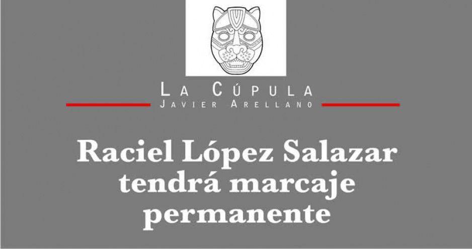 Raciel López Salazar tendrá marcaje permanente