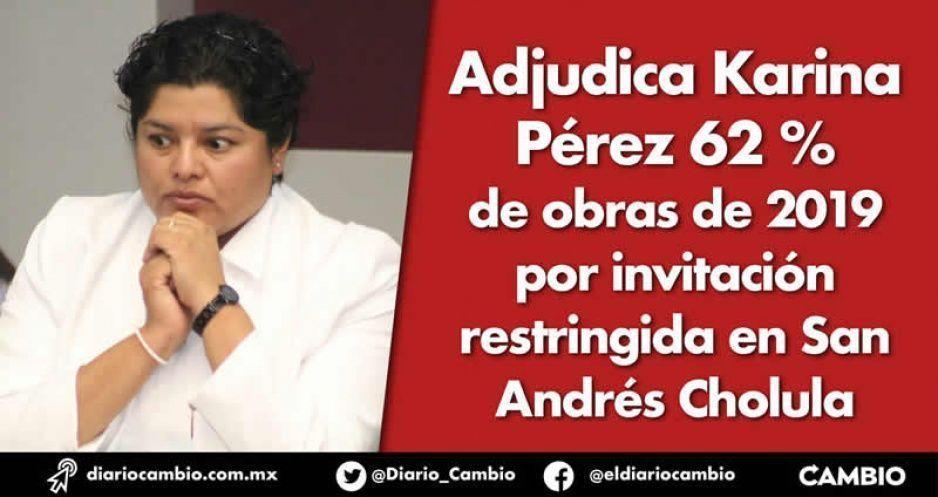 Adjudica Karina Pérez 62.06 % de obras de 2019 por invitación restringida en San Andrés Cholula