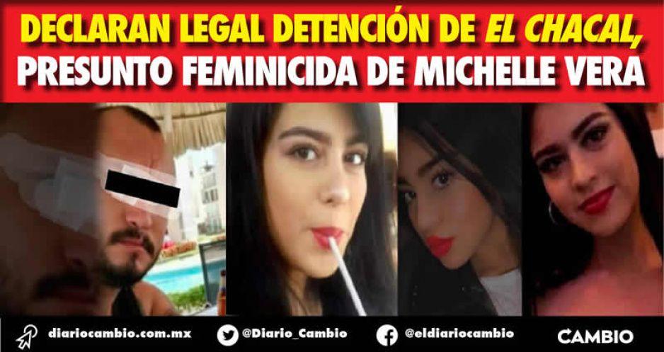 Declaran legal detención de El Chacal,  presunto feminicida de Michelle Vera