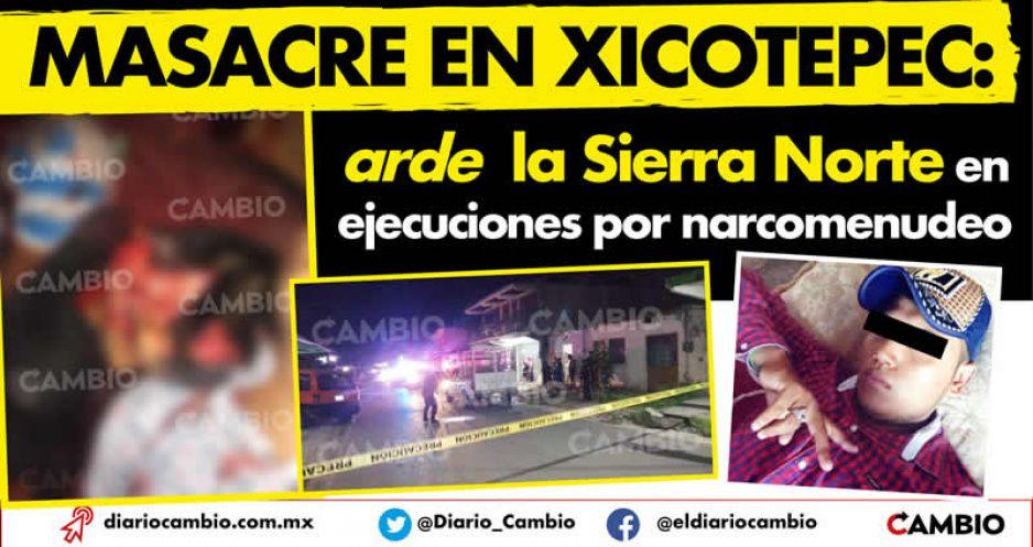 Masacre en Xicotepec: arde la Sierra Norte en ejecuciones por narcomenudeo