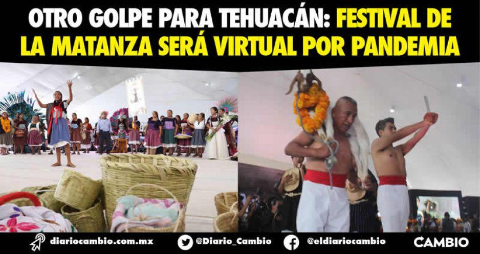 Otro golpe para Tehuacán: Festival de la Matanza será virtual por pandemia