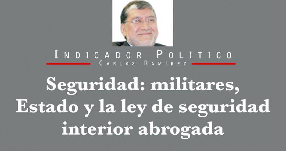 Seguridad: militares, Estado y la ley de seguridad interior abrogada
