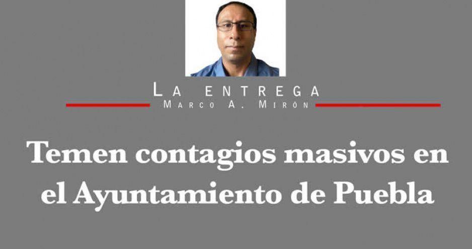Temen contagios masivos en el Ayuntamiento de Puebla