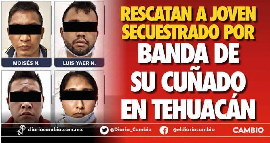 Rescatan a joven secuestrado por banda de su cuñado en Tehuacán