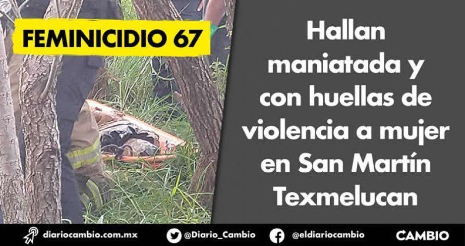 Feminicidio 67: hallan maniatada y con huellas  de violencia a mujer en San Martín Texmelucan
