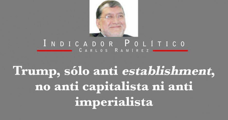 Trump, sólo anti establishment, no anti capitalista ni anti imperialista