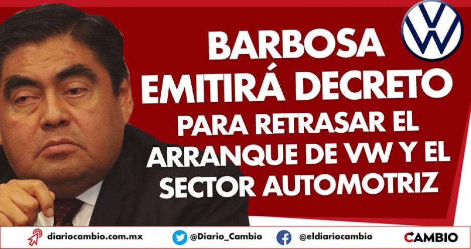 Barbosa emitirá decreto para retrasar el arranque de VW y el sector automotriz