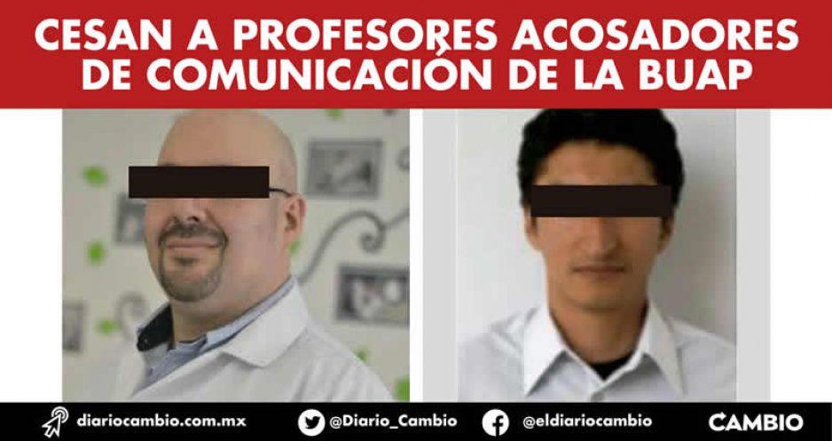 Cesan a profesores acosadores de Comunicación de la BUAP