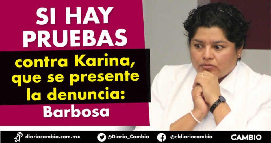 Si hay pruebas contra Karina, que se presente la denuncia: Barbosa (VIDEO)