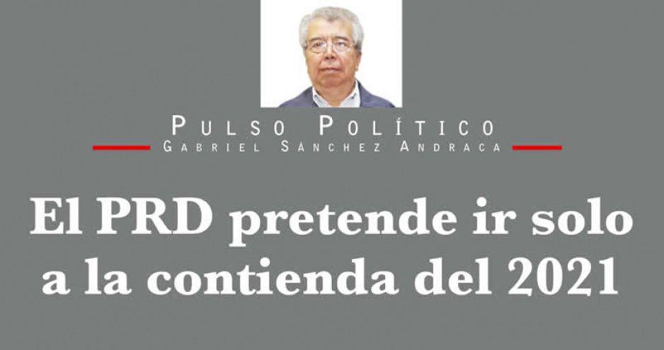 El PRD, pretende ir solo a la contienda del 2021