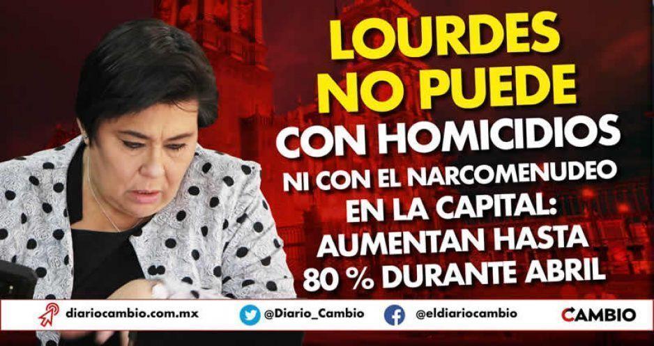Lourdes no puede con homicidios ni el narcomenudeo en la capital:aumentan hasta 80 % durante abril