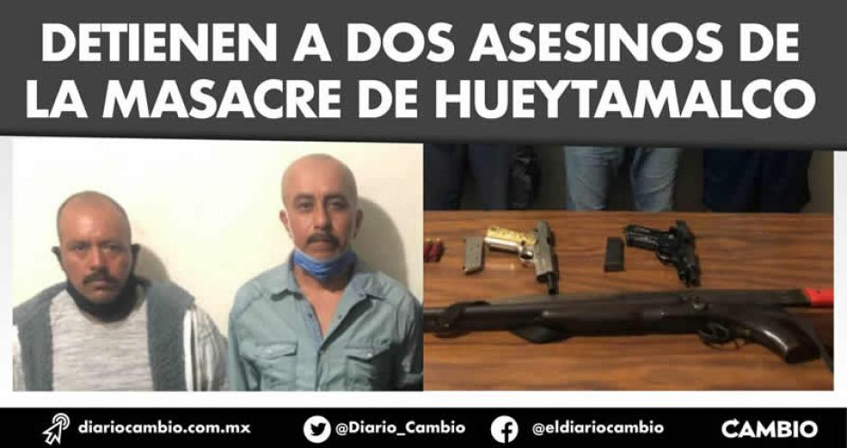 Detienen a dos asesinos de la masacre de Hueytamalco