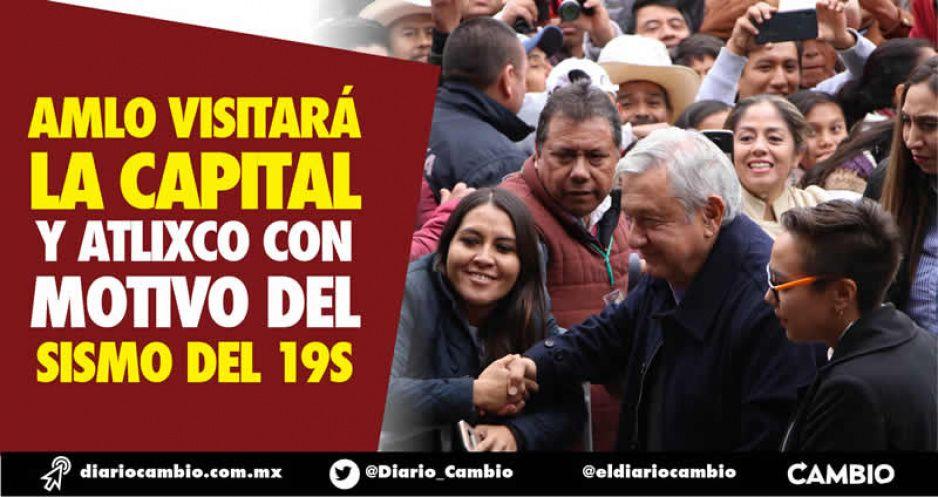 AMLO visitará la capital y Atlixco con motivo del sismo del 19S