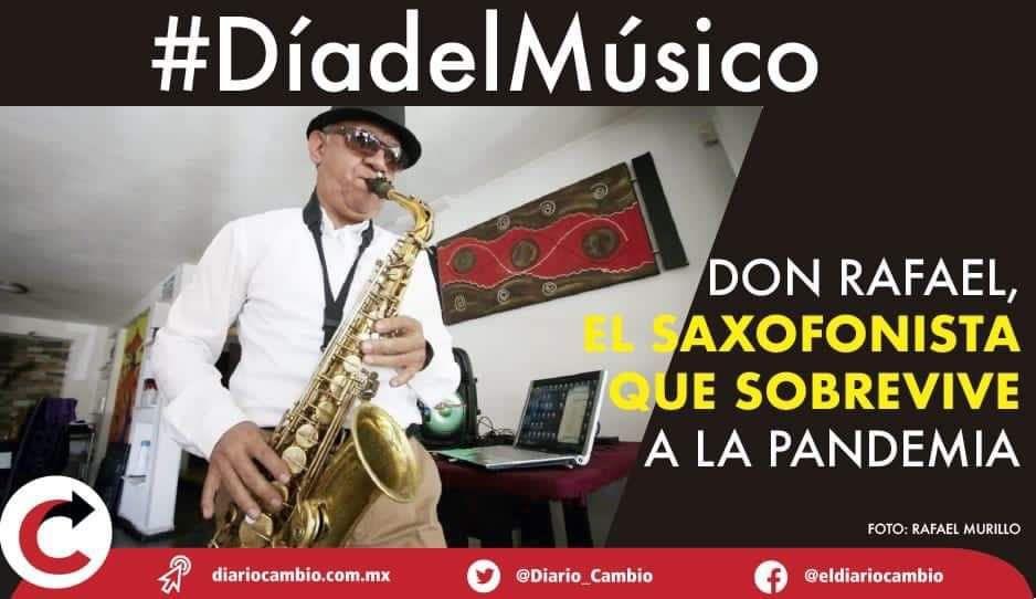 #DíaDelMúsico: Don Rafael, el saxofonista que sobrevive a la pandemia