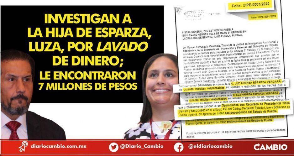 Investigan a la hija de Esparza, Luza, por lavado de dinero; le encontraron 7 millones de pesos