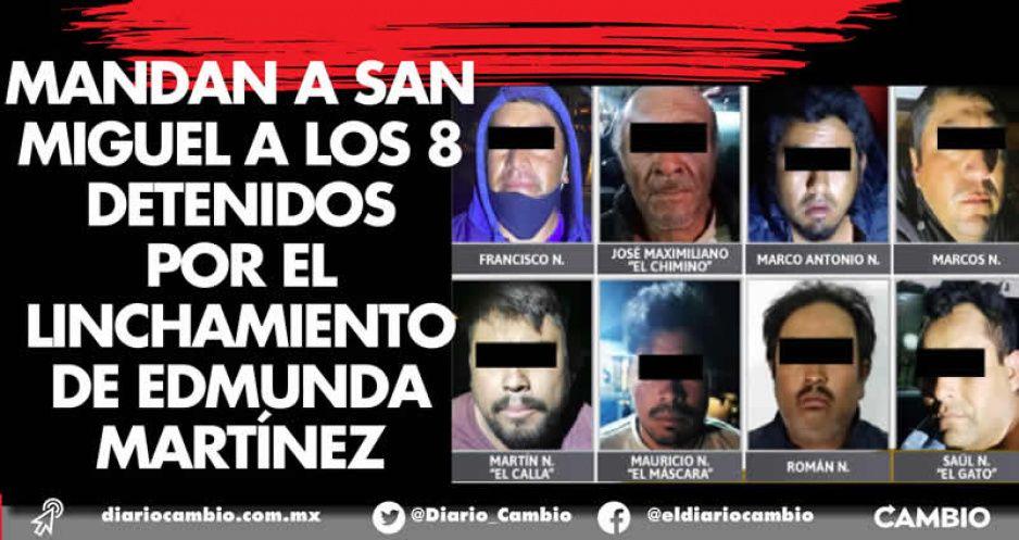 Mandan a San Miguel a los 8 detenidos por el linchamiento de Edmunda Martínez