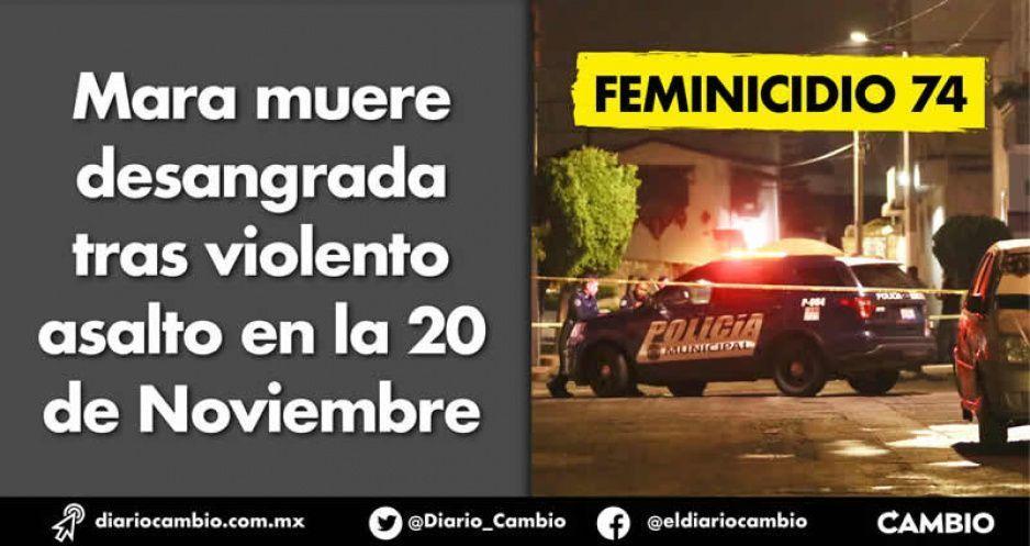 Feminicidio 74: Mara muere desangrada  tras violento asalto en la 20 de Noviembre