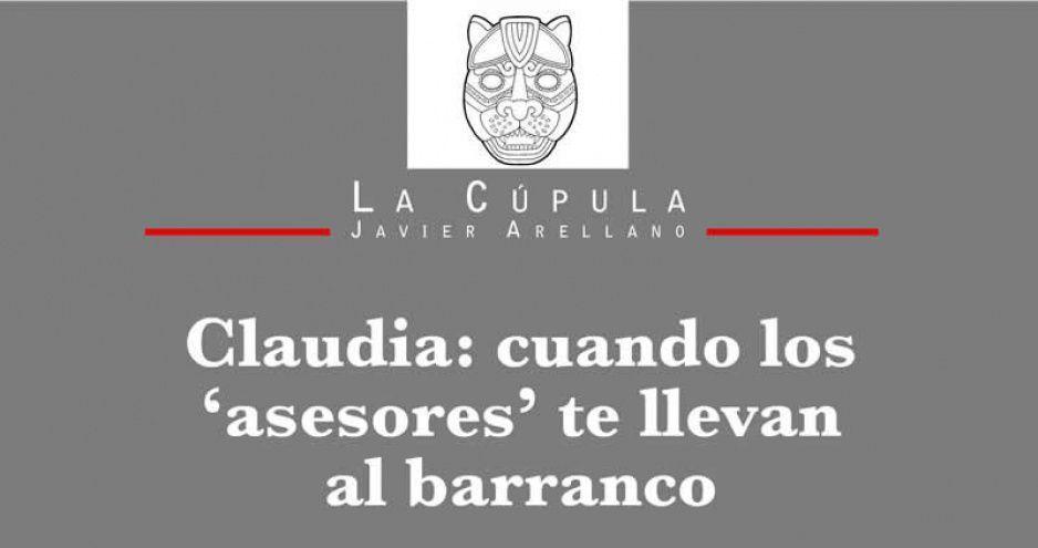 Claudia: cuando los 'asesores' te llevan al barranco