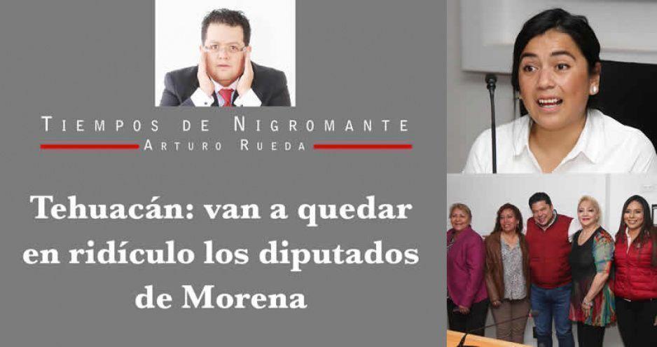 Tehuacán: van a quedar en ridículo los diputados de Morena