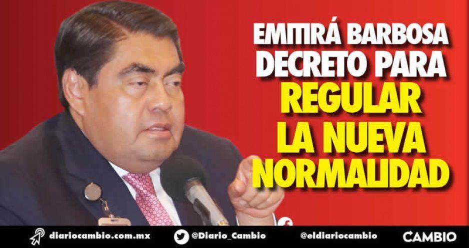 Emitirá Barbosa decreto para regular la Nueva Normalidad
